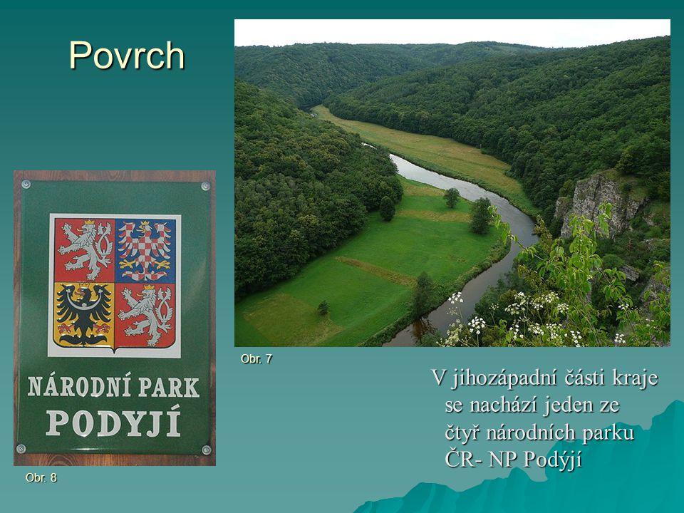 Povrch V jihozápadní části kraje se nachází jeden ze čtyř národních parku ČR- NP Podýjí V jihozápadní části kraje se nachází jeden ze čtyř národních p