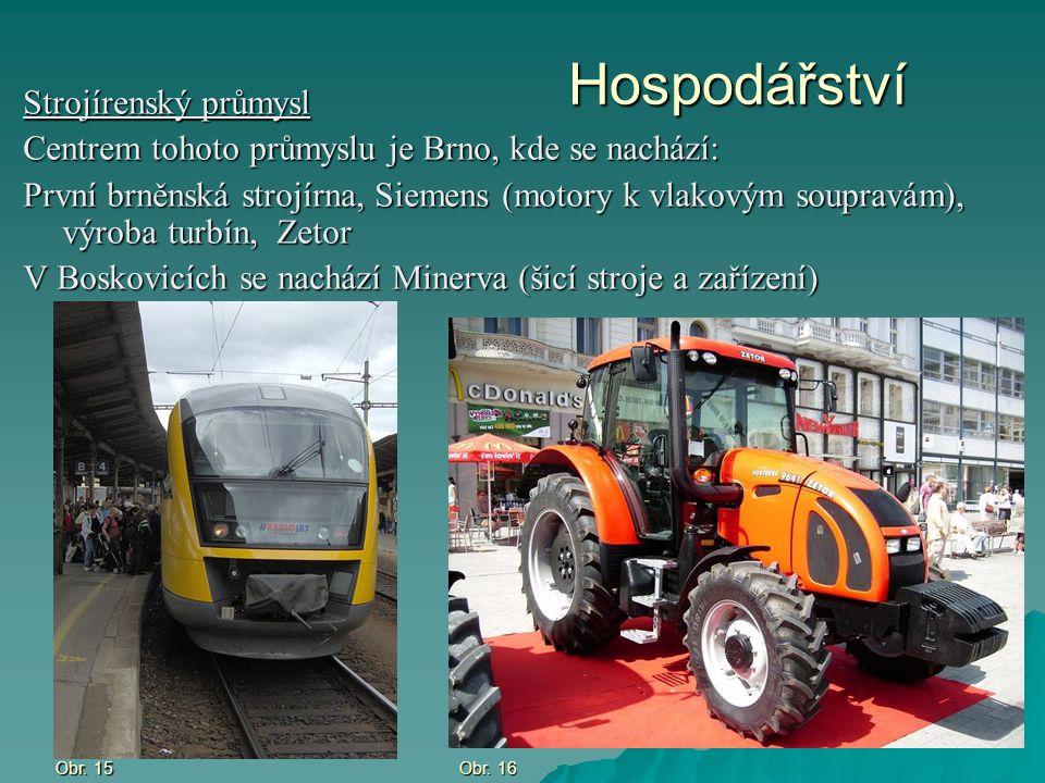 Hospodářství Strojírenský průmysl Centrem tohoto průmyslu je Brno, kde se nachází: První brněnská strojírna, Siemens (motory k vlakovým soupravám), vý