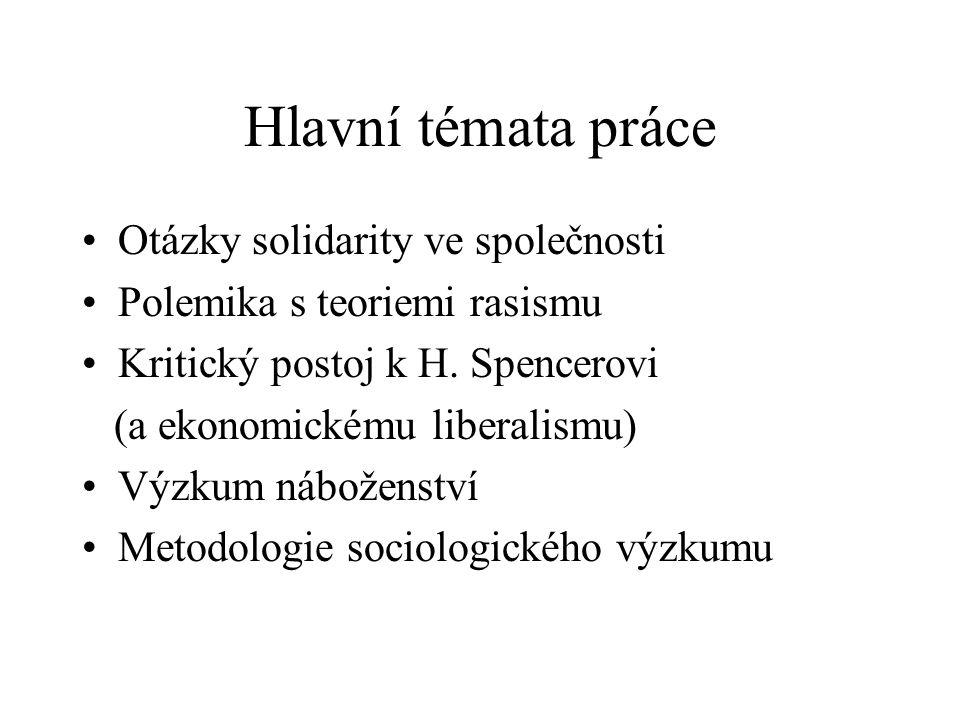 Hlavní témata práce Otázky solidarity ve společnosti Polemika s teoriemi rasismu Kritický postoj k H.