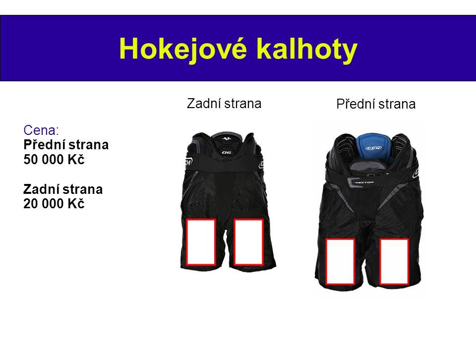 Hokejové kalhoty Cena: Přední strana 50 000 Kč Zadní strana 20 000 Kč Přední strana Zadní strana