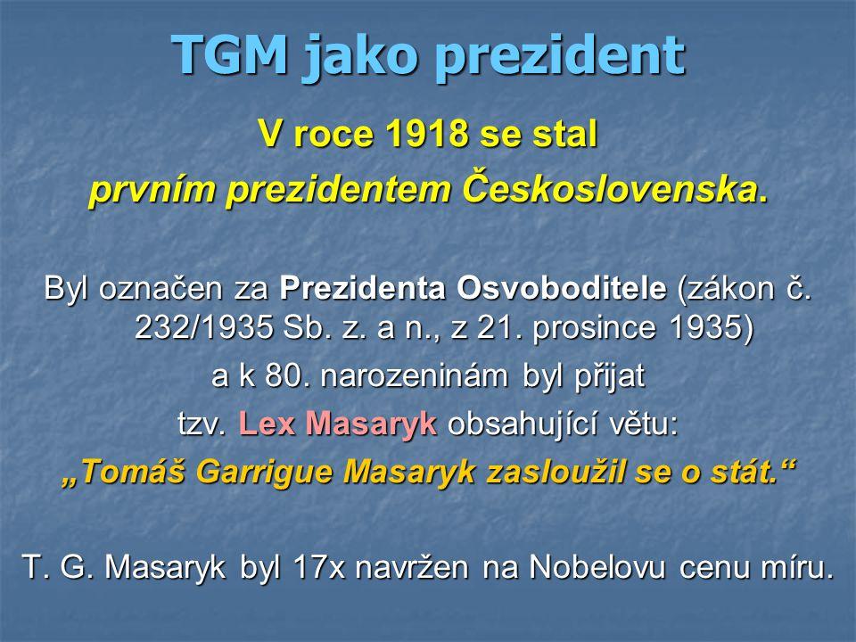 TGM jako prezident V roce 1918 se stal prvním prezidentem Československa.