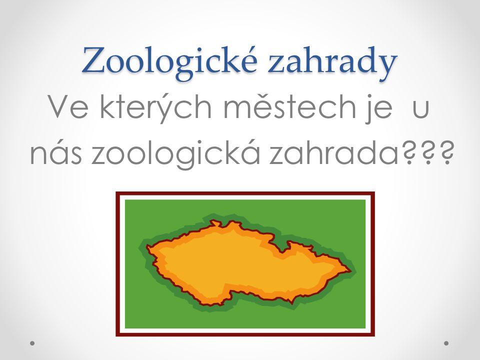 Zoologické zahrady Ve kterých městech je u nás zoologická zahrada