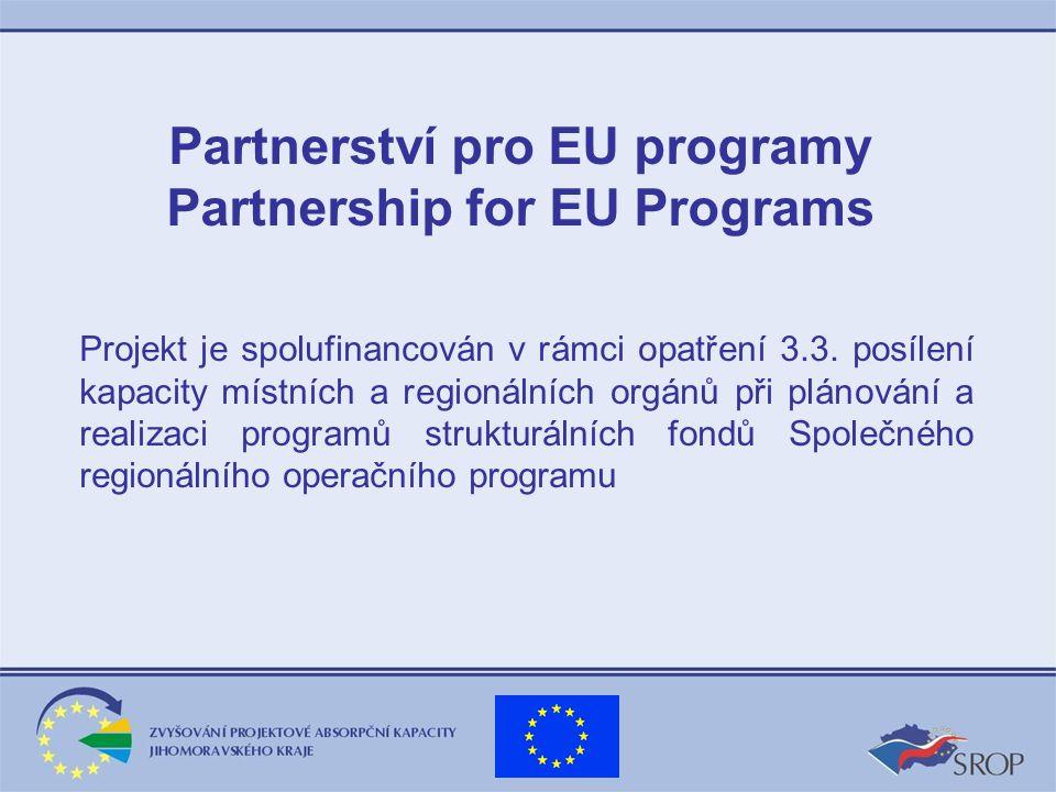 Cíl projektu: Zvýšit schopnost subjektů na území JMK připravit kvalitní projekty a následně čerpat finanční prostředky ze Strukturálních fondů Evropské unie v novém programovacím období 2007-2013 prostřednictvím vzdělávání a budování partnerství