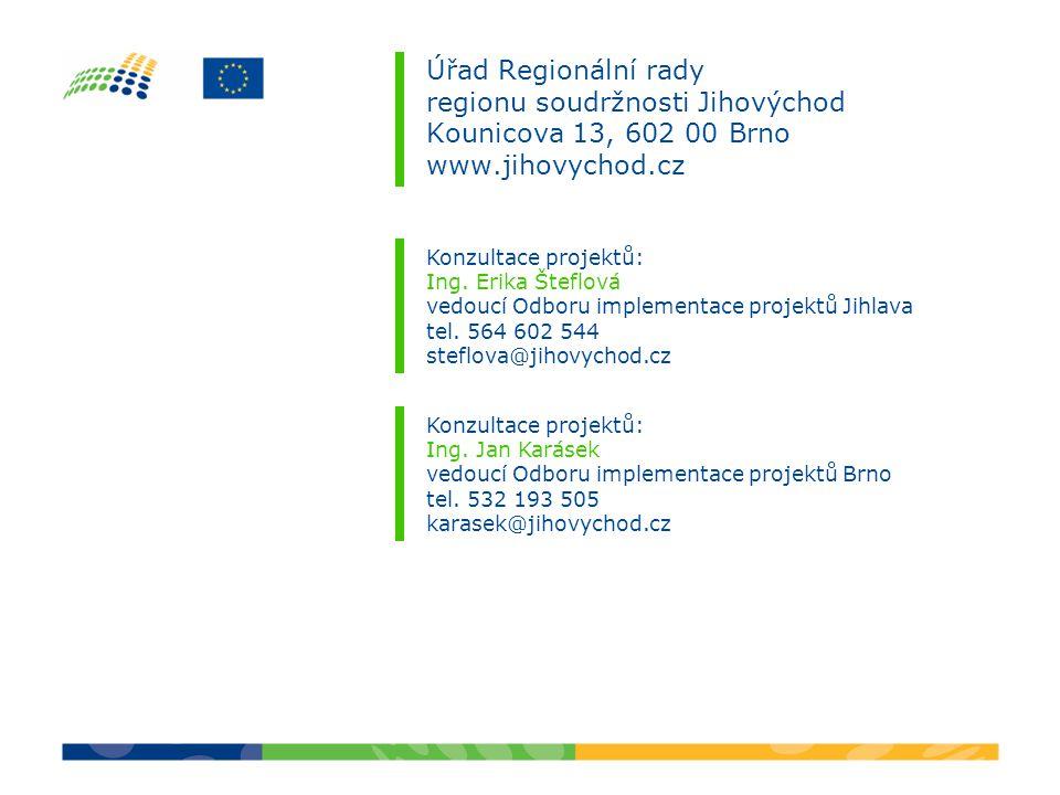 Úřad Regionální rady regionu soudržnosti Jihovýchod Kounicova 13, 602 00 Brno www.jihovychod.cz Konzultace projektů: Ing.