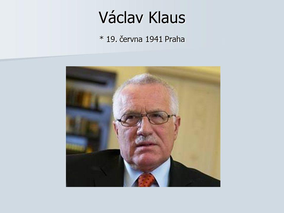Václav Klaus * 19. června 1941 Praha