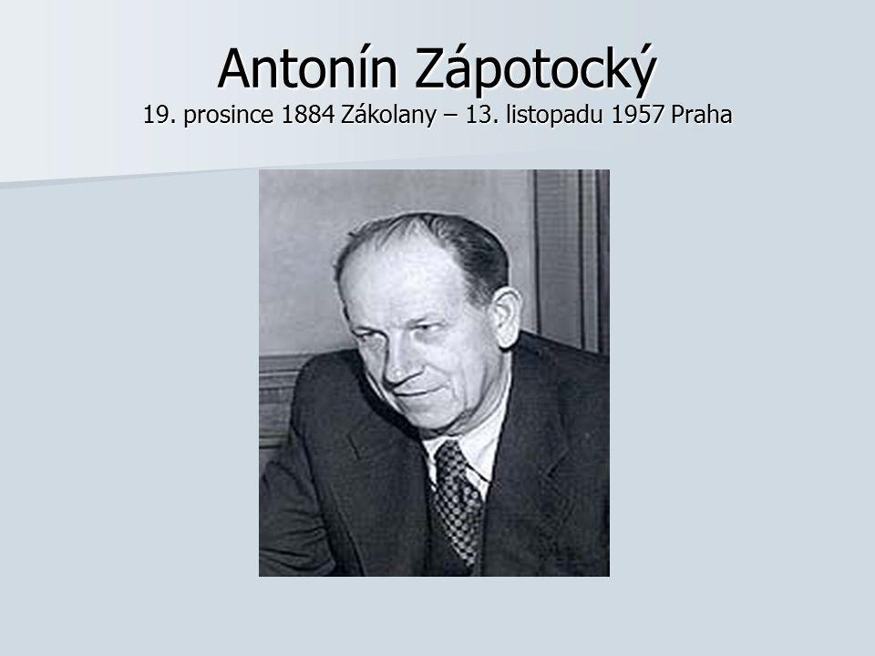 Antonín Zápotocký 19. prosince 1884 Zákolany – 13. listopadu 1957 Praha