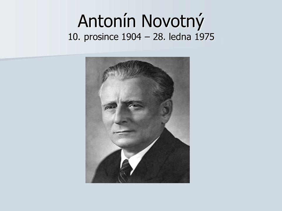 Antonín Novotný 10. prosince 1904 – 28. ledna 1975