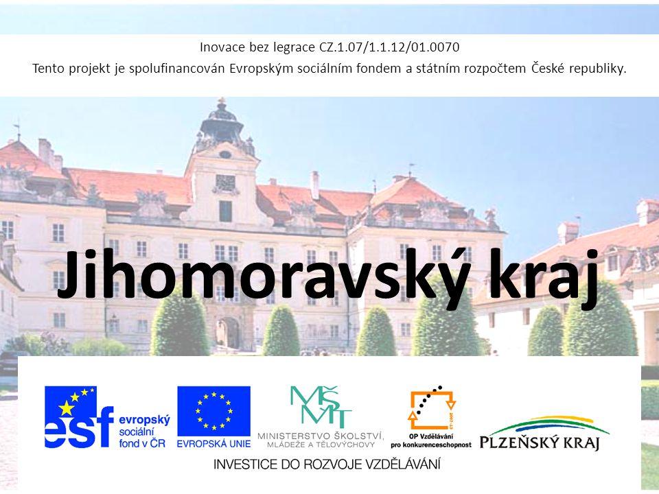 Jihomoravský kraj Inovace bez legrace CZ.1.07/1.1.12/01.0070 Tento projekt je spolufinancován Evropským sociálním fondem a státním rozpočtem České rep