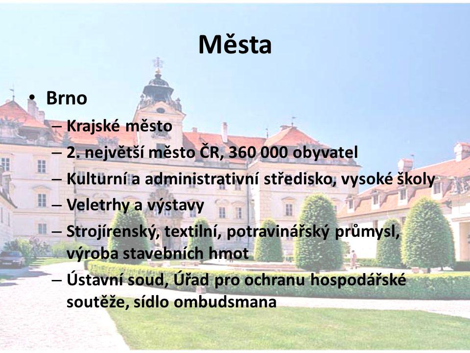 Města Brno – Krajské město – 2. největší město ČR, 360 000 obyvatel – Kulturní a administrativní středisko, vysoké školy – Veletrhy a výstavy – Strojí