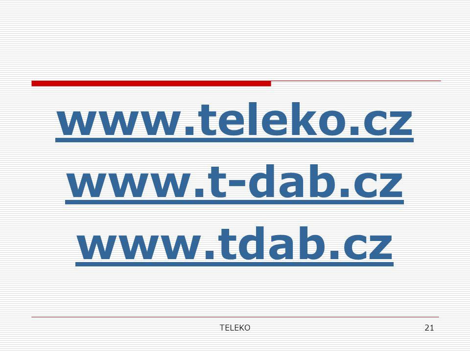 TELEKO21 www.teleko.cz www.t-dab.cz www.tdab.cz