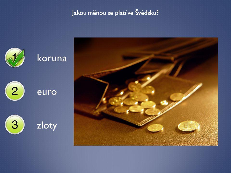 Jakou měnou se platí ve Švédsku? koruna euro zloty