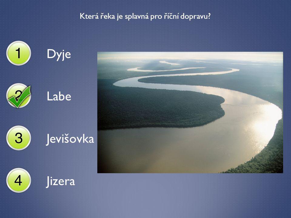 Která řeka je splavná pro říční dopravu? Dyje Labe Jevišovka Jizera