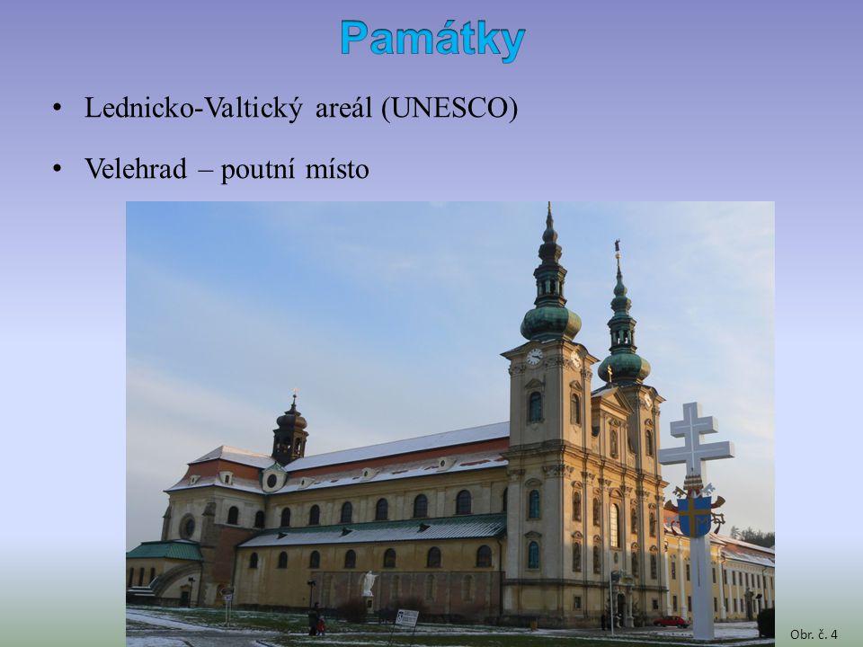 Lednicko-Valtický areál (UNESCO) Velehrad – poutní místo Obr. č. 4
