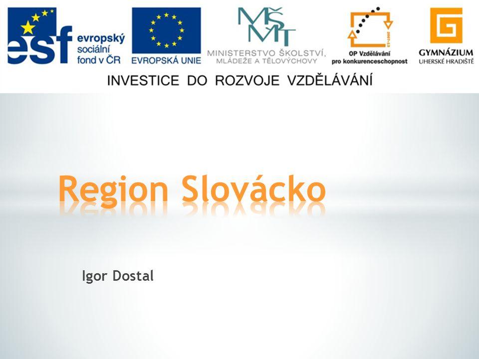 Poloha a vymezení regionu Členění regionu Města Slovácka Zajímavosti a atraktory regionu