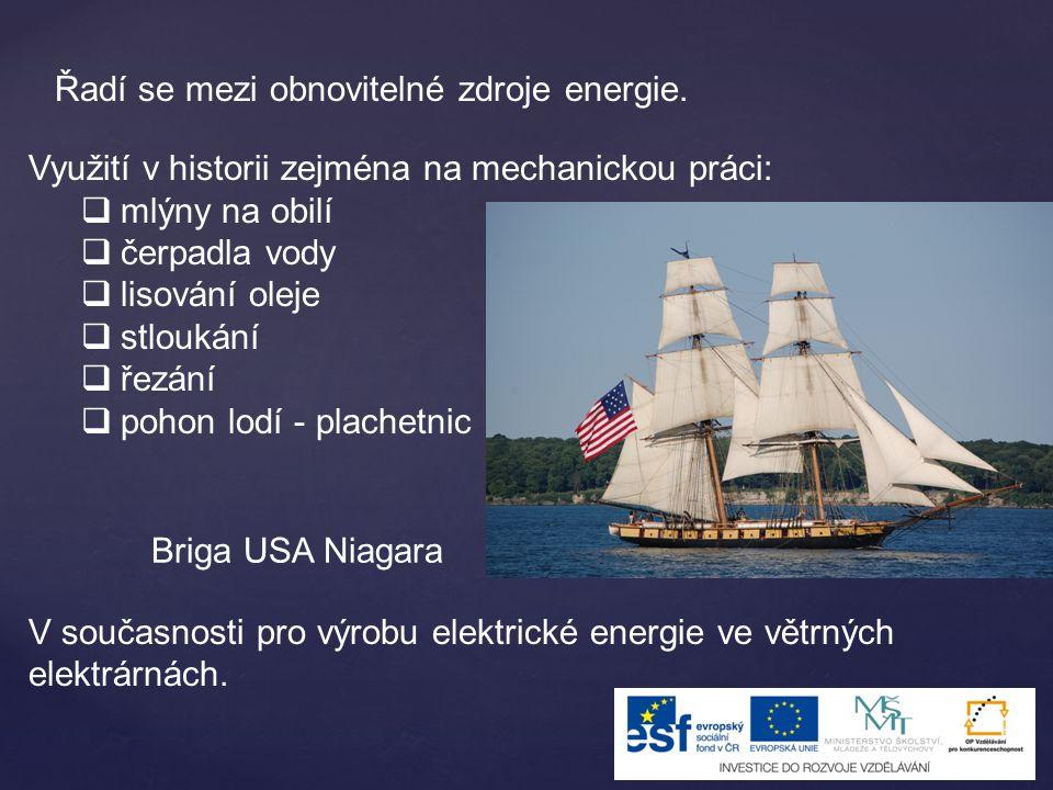 Využití v historii zejména na mechanickou práci:  mlýny na obilí  čerpadla vody  lisování oleje  stloukání  řezání  pohon lodí - plachetnic V so