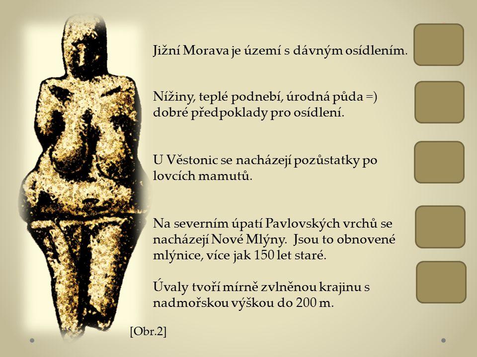 Jižní Morava je území s dávným osídlením.