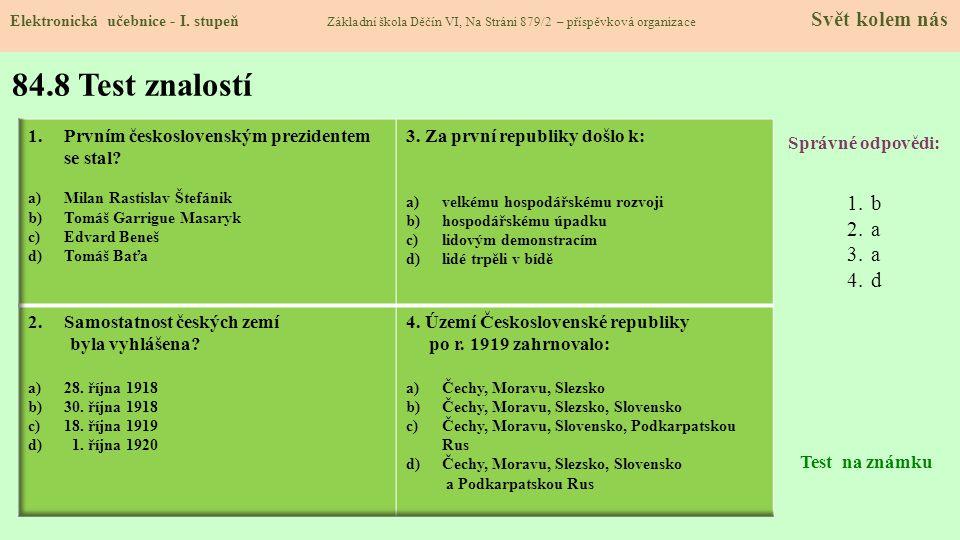 84.8 Test znalostí Správné odpovědi: 1.b 2.a 3.a 4.d Test na známku Elektronická učebnice - I. stupeň Základní škola Děčín VI, Na Stráni 879/2 – přísp