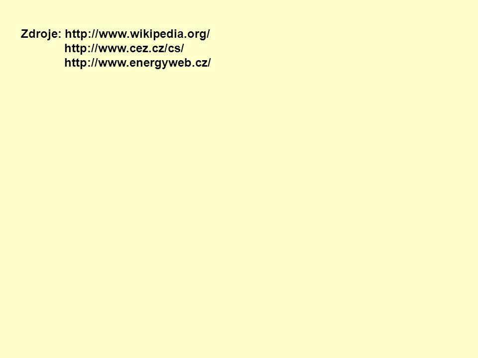 Zdroje: http://www.wikipedia.org/ http://www.cez.cz/cs/ http://www.energyweb.cz/