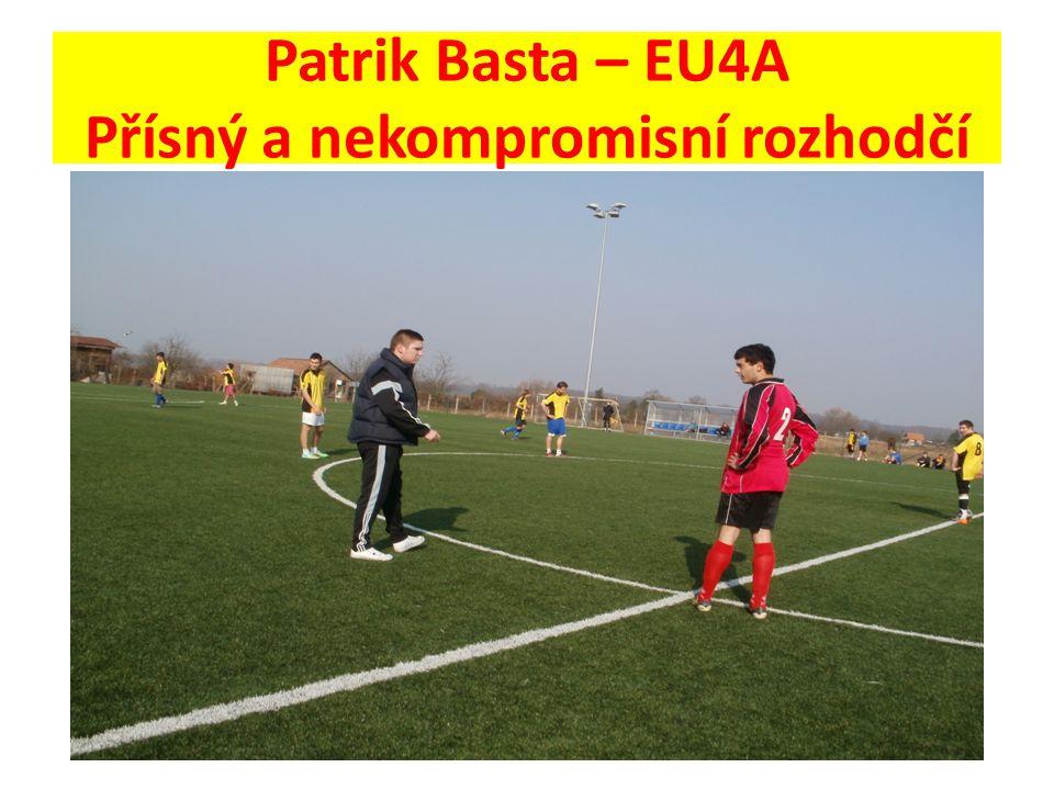 Patrik Basta – EU4A Přísný a nekompromisní rozhodčí