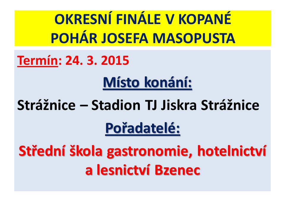 Účastníci turnaje 1.Střední škola gastronomie, hotelnictví a lesnictví Bzenec 2.