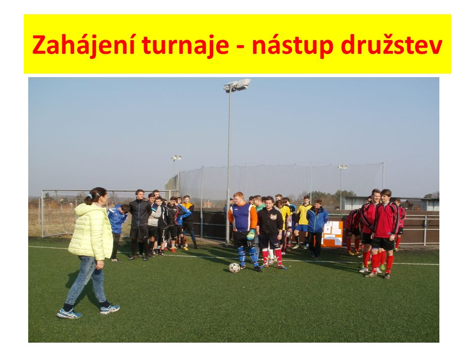 Zahájení turnaje - nástup družstev