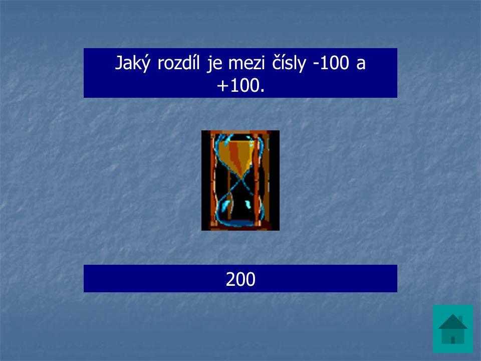 Jaký rozdíl je mezi čísly -100 a +100. 200