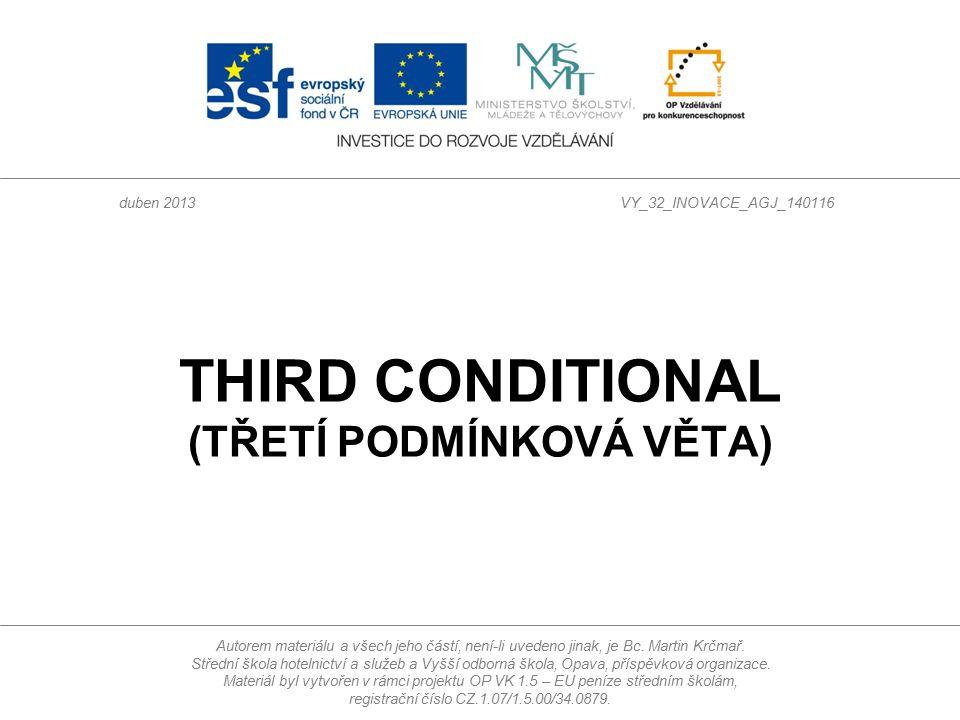 Třetí podmínková věta (Third Conditional) Najděte a vyznačte slovesa.
