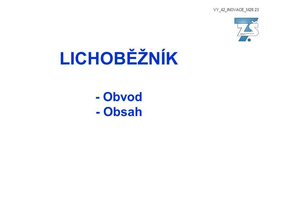 VY_42_INOVACE_M28.23 LICHOBĚŽNÍK - Obvod - Obsah
