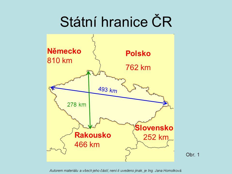 Státní hranice ČR Polsko 762 km Německo 810 km Rakousko 466 km Slovensko 252 km 493 km 278 km Obr. 1 Autorem materiálu a všech jeho částí, není-li uve