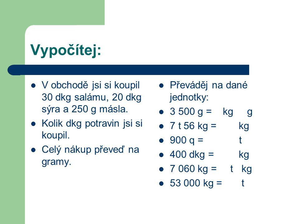 Použité obrázky Obrázek závaží … http://vahy- kern.cz/produkty/kern-testovaci-zavazi/m3- zavazi/m3-sada-zavazi-mosaz-litina-v- drevenem-bloku/http://vahy- kern.cz/produkty/kern-testovaci-zavazi/m3- zavazi/m3-sada-zavazi-mosaz-litina-v- drevenem-bloku/
