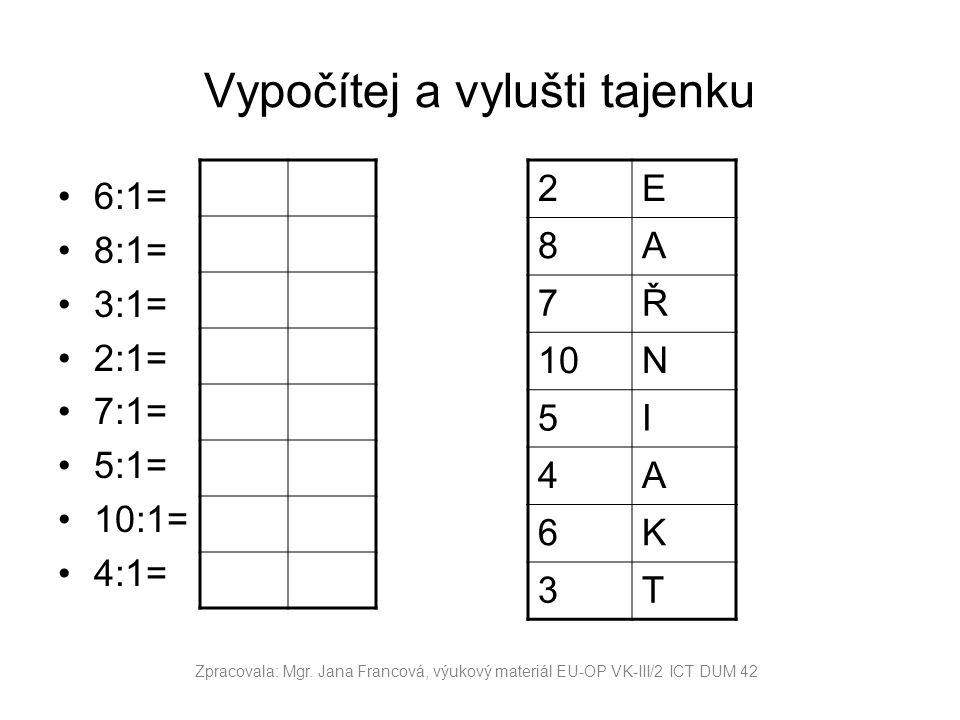 Doplň správné slovo do textu Obří kedlubně začal_________(4:1) říkat________(7:1), podle jedné__________(5:1), ve které se vyskytuje ________(9:1) tohoto jména.________(1:1) s Kateřinkou ho často___________(6:1).