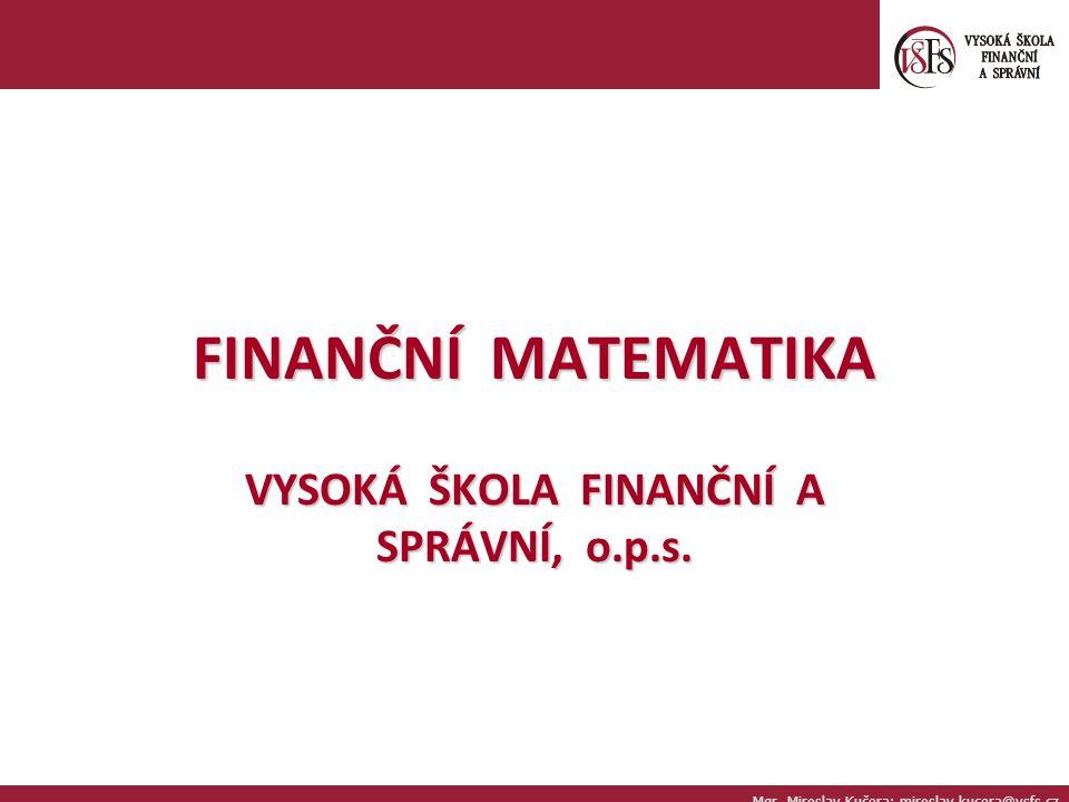 ÚROKOVÁ SAZBA A VÝPOČET BUDOUCÍ HODNOTY 1.Typy a druhy úročení, budoucí hodnota investice 1.