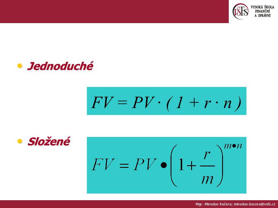 3.DISKONT A RŮZNÉ DRUHY DISKONTOVÁNÍ (D) Je odměna ode dne výplaty do dne splatnosti pohledávky (předlhůtní úročení) Je odměna ode dne výplaty do dne splatnosti pohledávky (předlhůtní úročení) rozdíl mezi FV a PV rozdíl mezi FV a PV D = FV*d*n d = diskontní míra (%) D = FV*d*n d = diskontní míra (%) Používá se nejčastěji pro eskont směnek, část náhrady předem Používá se nejčastěji pro eskont směnek, část náhrady předem Krátkodobé cenné papíry s jmenovitou hodnotou jako hodnotou budoucí.