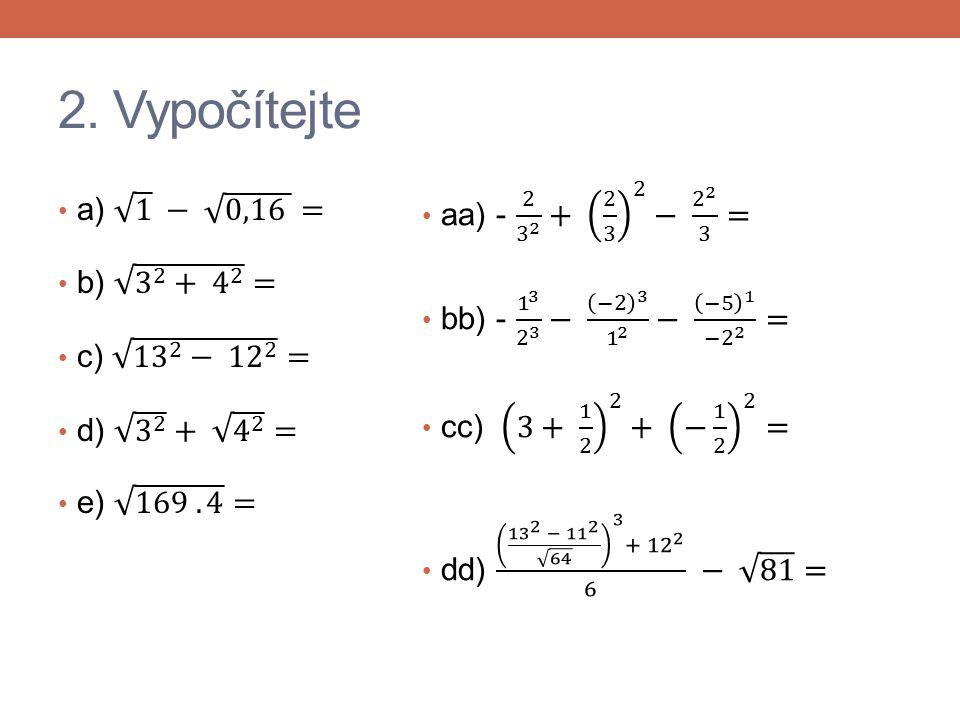 1. Řešení aa) 80 bb) 900 cc) 45 dd) 10 ee) 1 ff) -9 gg) -9