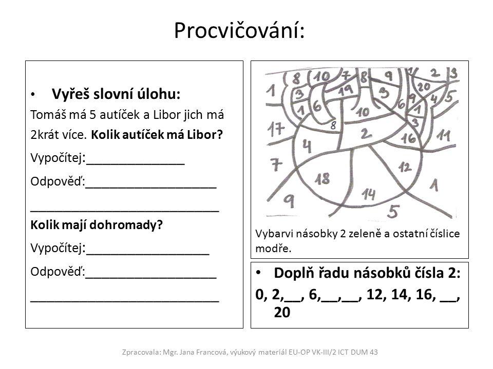 Procvičování: Vyřeš slovní úlohu: Tomáš má 5 autíček a Libor jich má 2krát více.