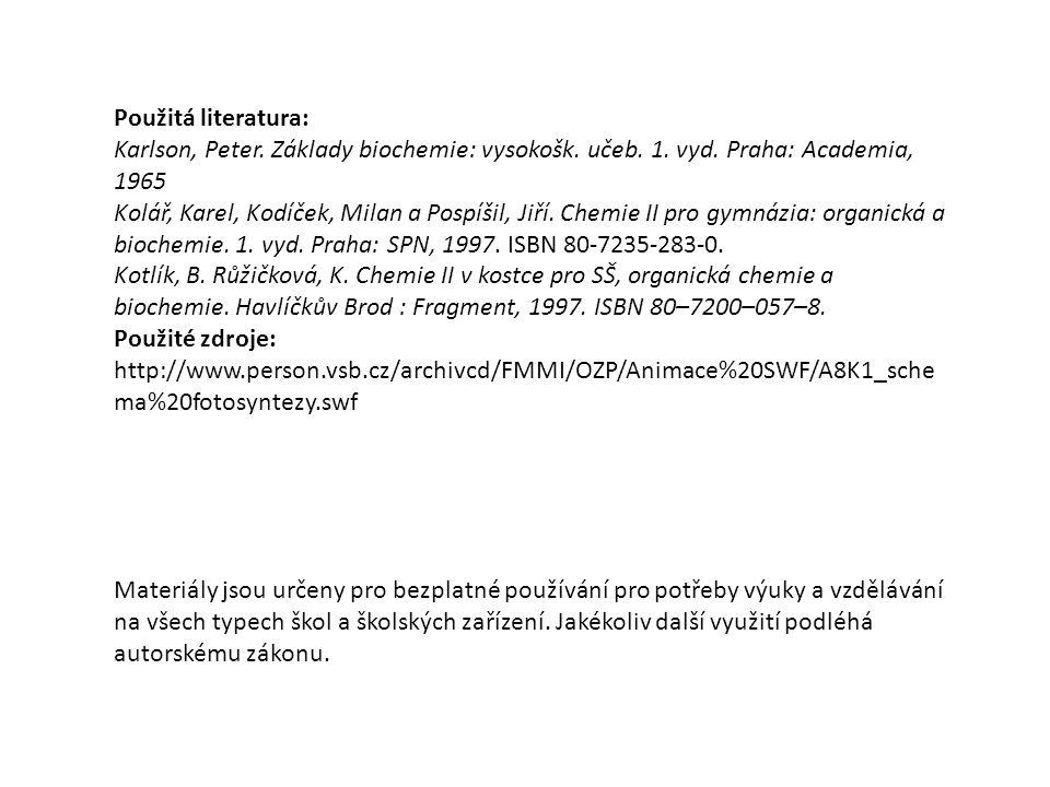 Použitá literatura: Karlson, Peter.Základy biochemie: vysokošk.