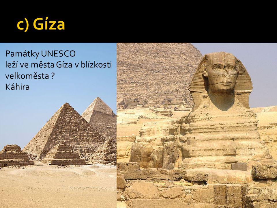 Památky UNESCO leží ve města Gíza v blízkosti velkoměsta  Káhira