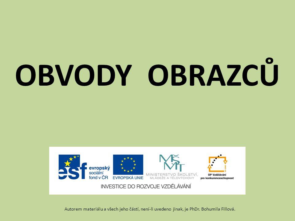OBVODY OBRAZCŮ Autorem materiálu a všech jeho částí, není-li uvedeno jinak, je PhDr. Bohumila Fillová.