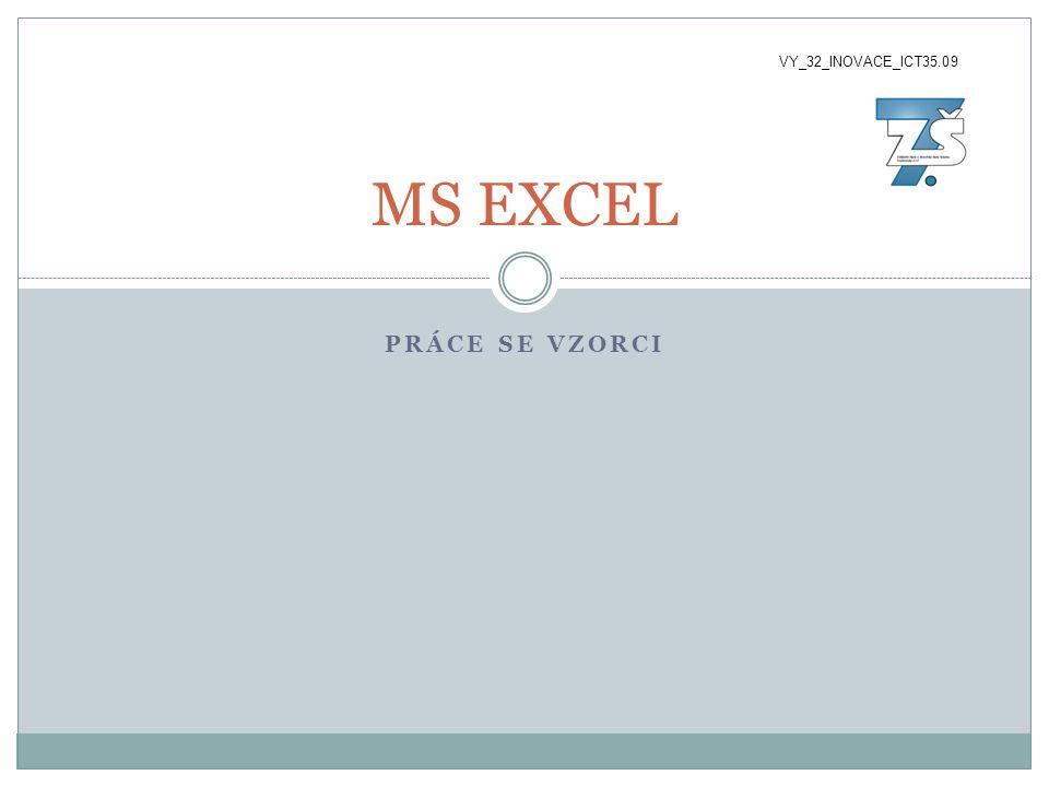PRÁCE SE VZORCI MS EXCEL VY_32_INOVACE_ICT35.09