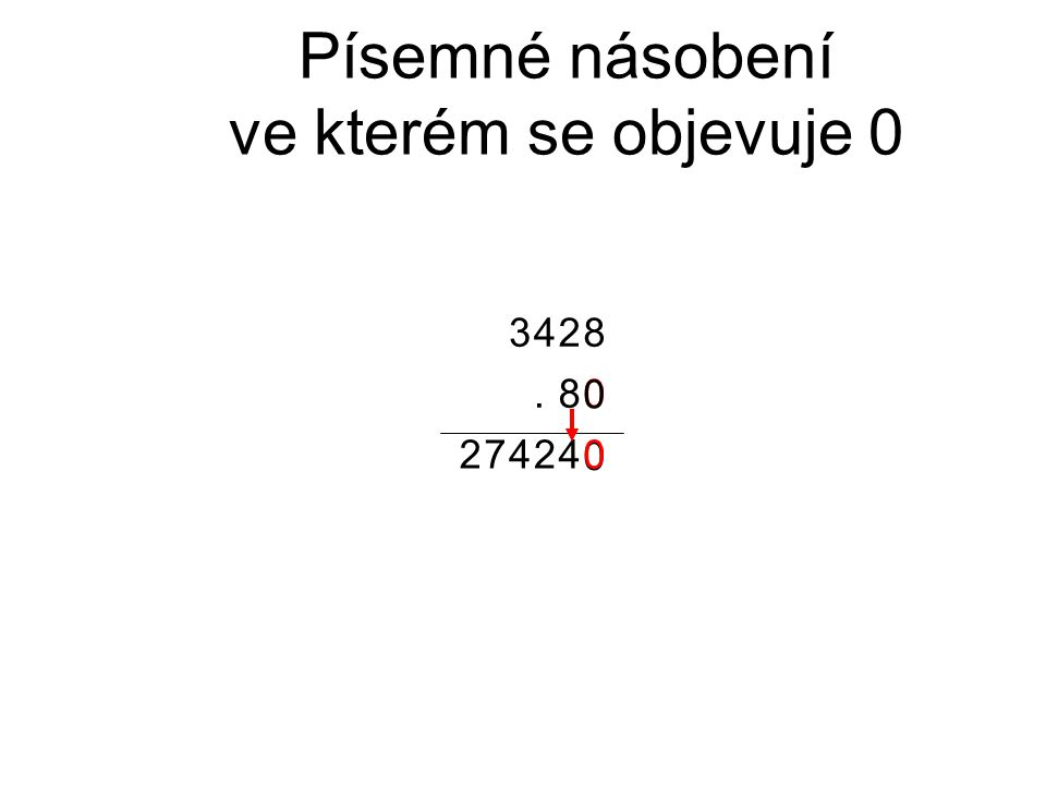 0 0 0 Písemné násobení ve kterém se objevuje 0 042472 8. 8243
