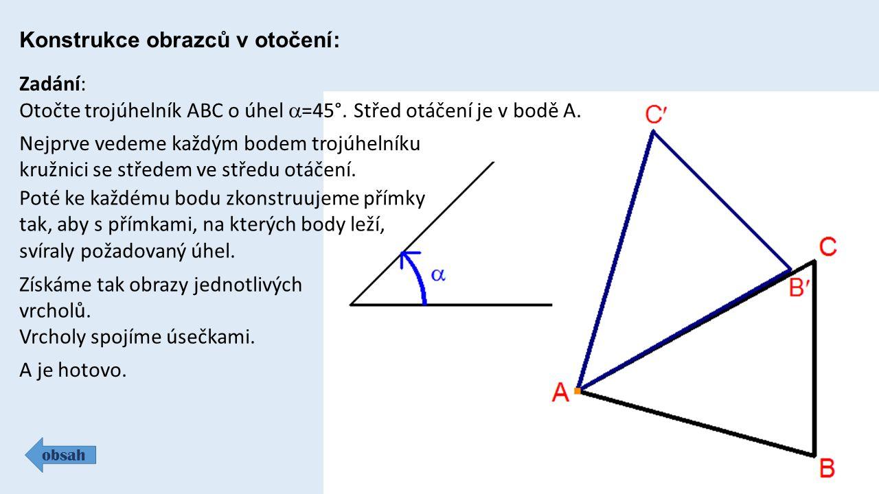 Konstrukce obrazců v otočení: obsah Zadání: Otočte trojúhelník ABC o úhel  =45°.