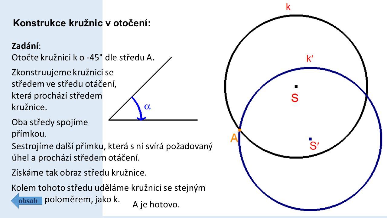 Zadání: Otočte kružnici k o -45° dle středu A.
