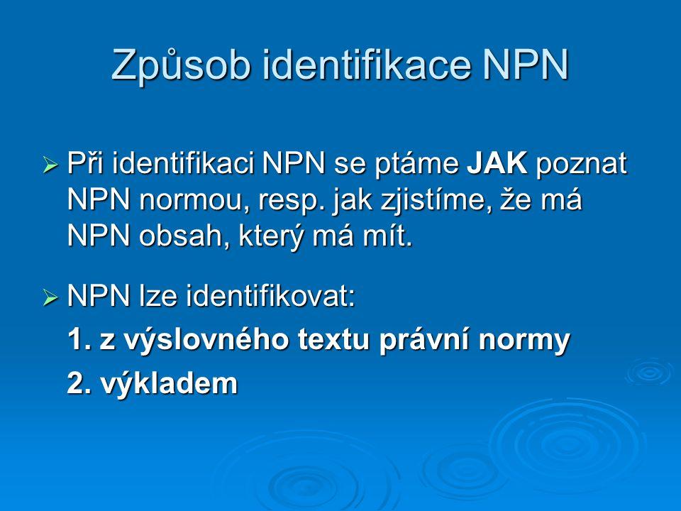 Způsob identifikace NPN  Při identifikaci NPN se ptáme JAK poznat NPN normou, resp. jak zjistíme, že má NPN obsah, který má mít.  NPN lze identifiko