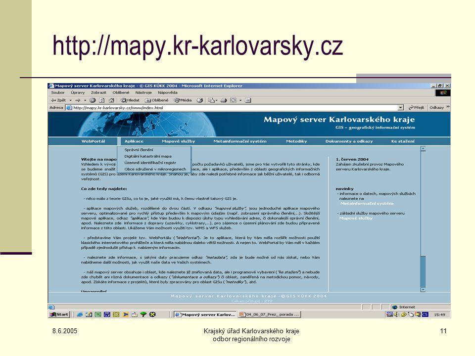 8.6.2005 Krajský úřad Karlovarského kraje odbor regionálního rozvoje 11 http://mapy.kr-karlovarsky.cz