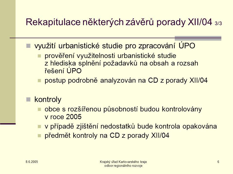 8.6.2005 Krajský úřad Karlovarského kraje odbor regionálního rozvoje 17 Pořizování na žádost obcí 