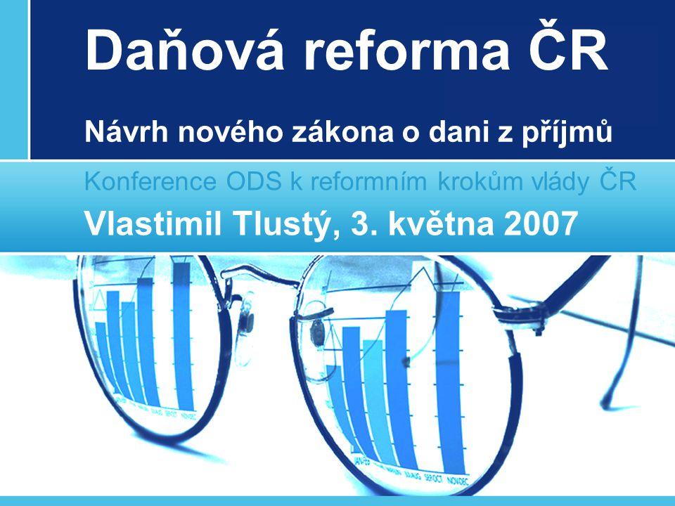 Daňová reforma ČR Konference ODS k reformním krokům vlády ČR Vlastimil Tlustý, 3.
