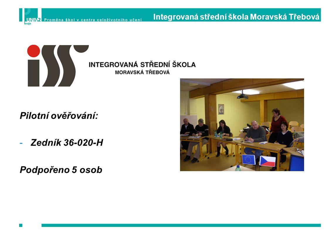 Integrovaná střední škola Moravská Třebová Pilotní ověřování: -Zedník 36-020-H Podpořeno 5 osob