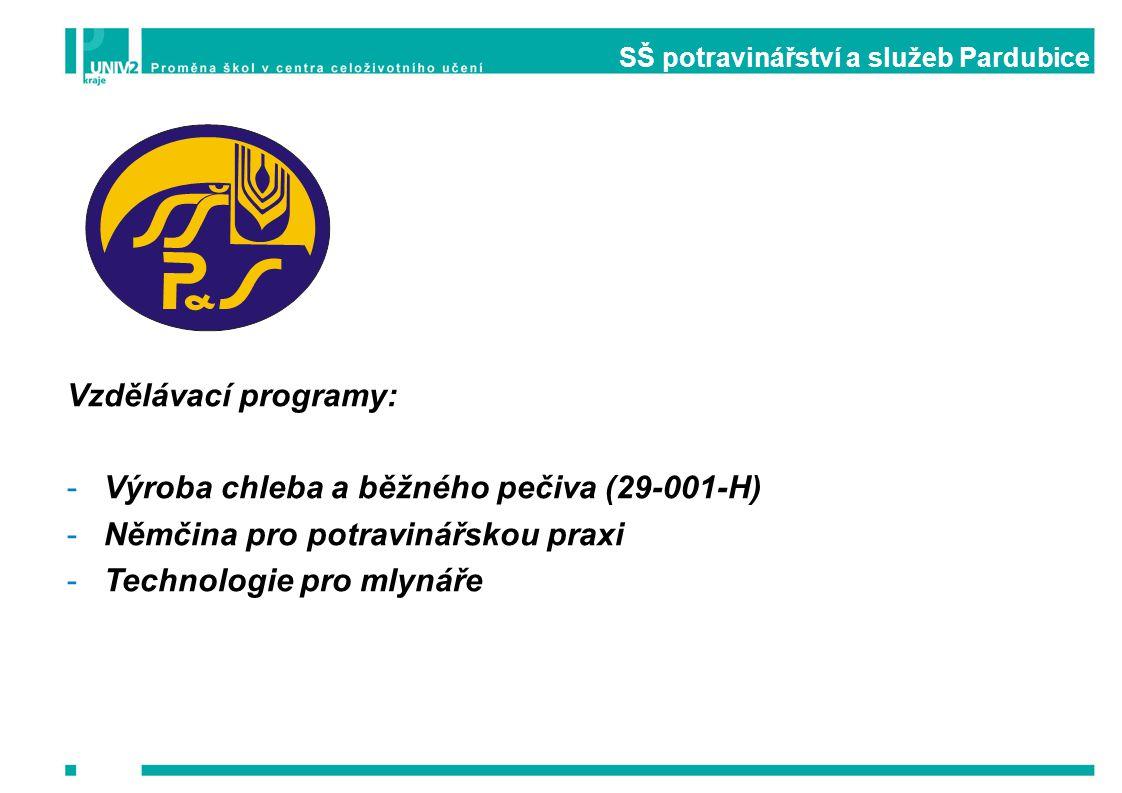SŠ potravinářství a služeb Pardubice Vzdělávací programy: -Výroba chleba a běžného pečiva (29-001-H) -Němčina pro potravinářskou praxi -Technologie pr