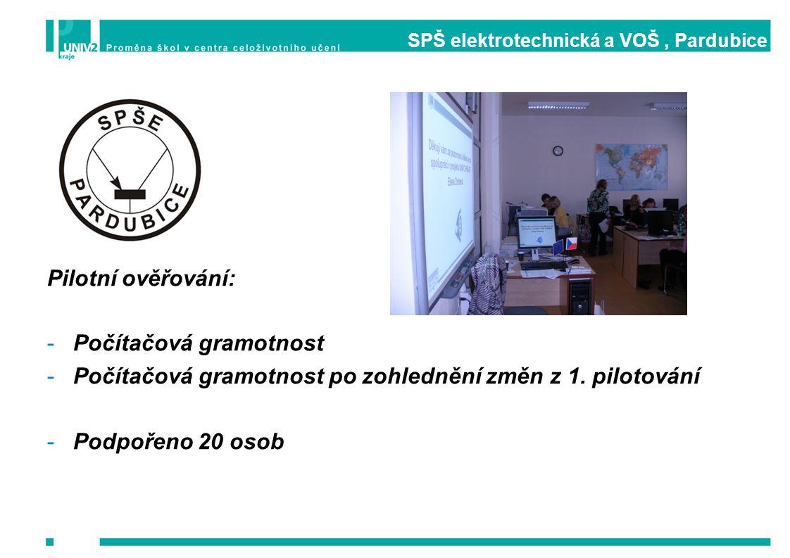 SPŠ elektrotechnická a VOŠ, Pardubice Pilotní ověřování: -Počítačová gramotnost -Počítačová gramotnost po zohlednění změn z 1. pilotování -Podpořeno 2