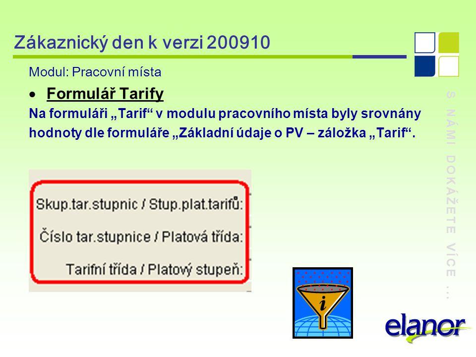 """S NÁMI DOKÁŽETE VÍCE... Zákaznický den k verzi 200910 Modul: Pracovní místa  Formulář Tarify Na formuláři """"Tarif"""" v modulu pracovního místa byly srov"""